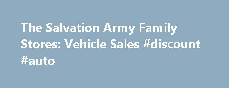 The Salvation Army Family Stores: Vehicle Sales #discount #auto http://autos.remmont.com/the-salvation-army-family-stores-vehicle-sales-discount-auto/  #dallas auto auction # The Salvation Army Family Stores NEXT Auction Date Our next Vehicle Auction is scheduled for Saturday, October 10, 2015. * Dates for our Public Vehicle Auctions... Read more >The post The Salvation Army Family Stores: Vehicle Sales #discount #auto appeared first on Auto.