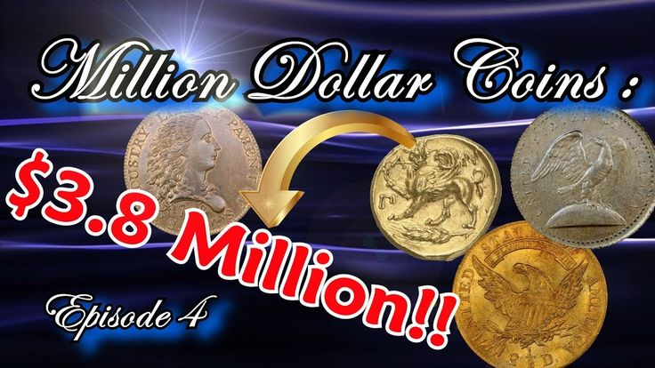 Million Dollar Coins Part 4 : The Worlds Most Rare And Valuable Coins Wo...