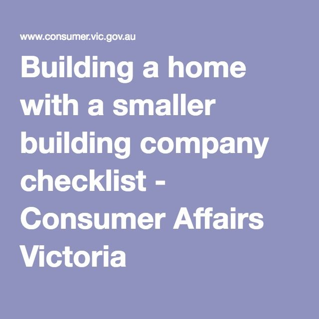 Building a home with a smaller building company checklist - Consumer Affairs Victoria