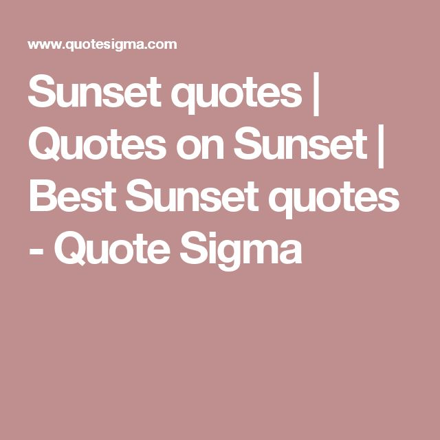 Sunset quotes | Quotes on Sunset | Best Sunset quotes - Quote Sigma
