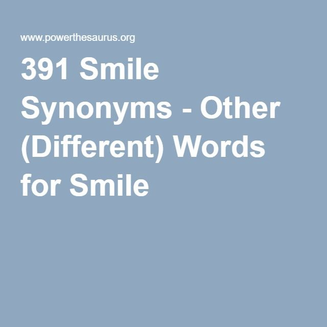 391 Smile Synonyms - Other (Different) Words for Smile