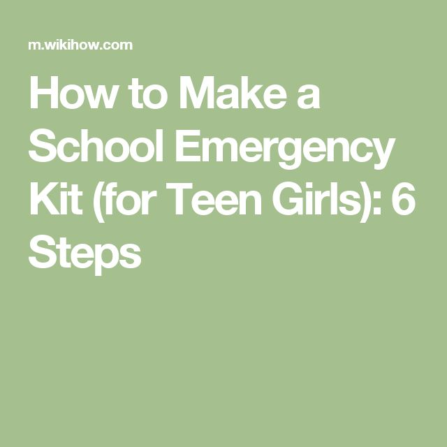 How to Make a School Emergency Kit (for Teen Girls): 6 Steps