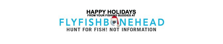Holiday wishes from Tail Fly Fishing Magazine & Flyfishbonehead.