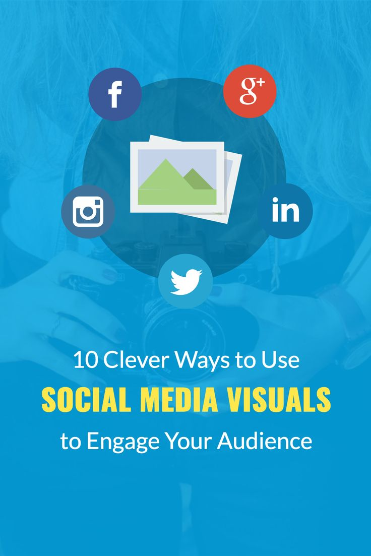 Several clever ways to use social media visuals to engage your audience.