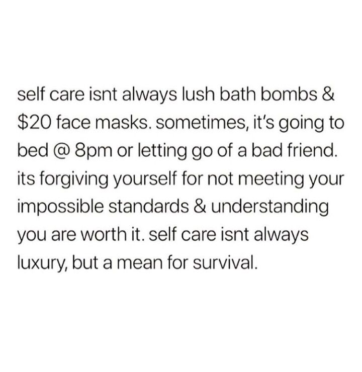 You have no idea about real self care. I know what you've cultivated. I know more than you wish I did.