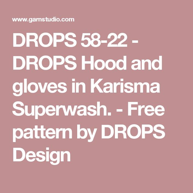 DROPS 58-22 - DROPS Hood and gloves in Karisma Superwash. - Free pattern by DROPS Design