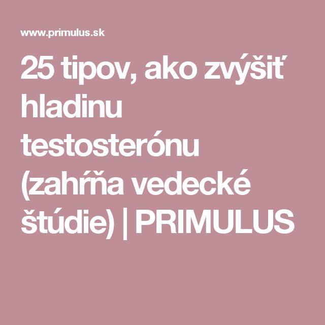 25 tipov, ako zvýšiť hladinu testosterónu (zahŕňa vedecké štúdie) | PRIMULUS