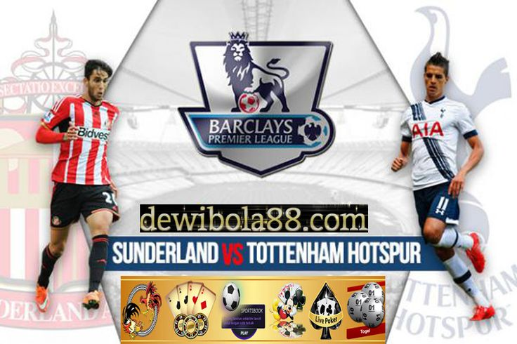 Dewibola88.com | Sunderland vs Tottenham | ENGLISH PREMIER LEAGUE |Gmail        :  ag.dewibet@gmail.com YM           :  ag.dewibet@yahoo.com Line         :  dewibola88 BB           :  2B261360 Path         :  dewibola88 Wechat       :  dewi_bet Instagram    :  dewibola88 Pinterest    :  dewibola88 Twitter      :  dewibola88 WhatsApp     :  dewibola88 Google+      :  DEWIBET BBM Channel  :  C002DE376 Flickr       :  felicia.lim Tumblr       :  felicia.lim Facebook     :  dewibola88