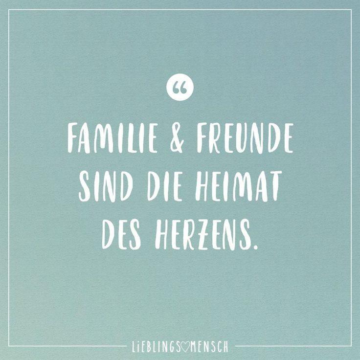 Familie & Freunde sind die Heimat des Herzens