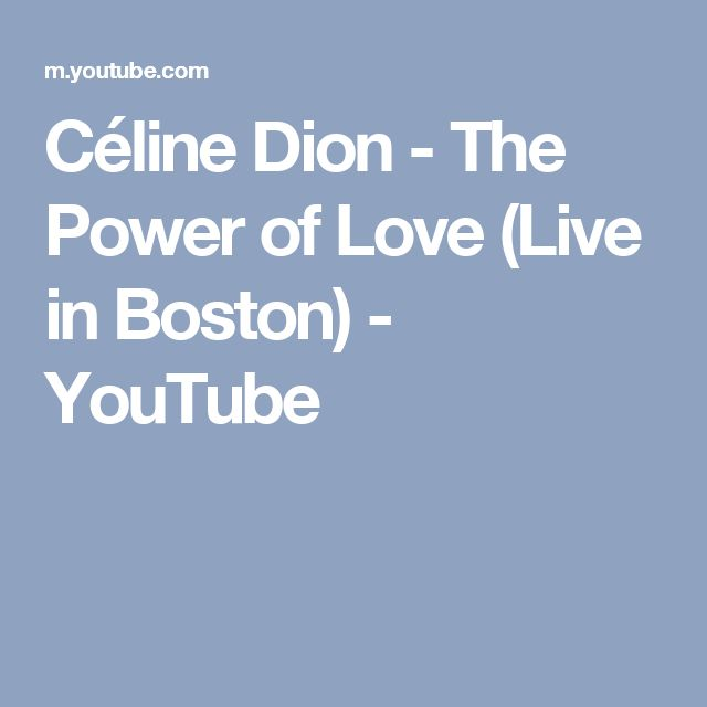 Céline Dion - The Power of Love (Live in Boston) - YouTube