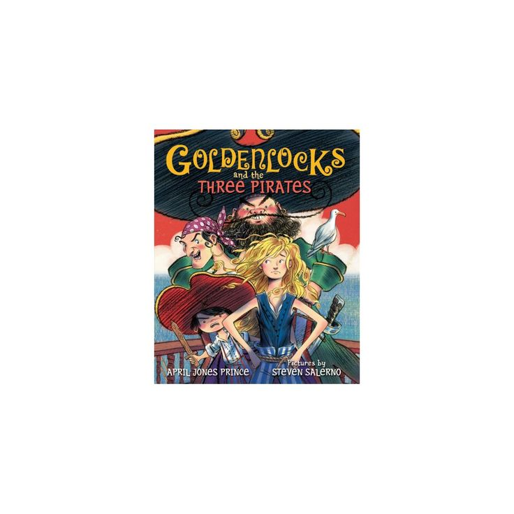 Goldenlocks and the Three Pirates (School And Library) (April Jones Prince)