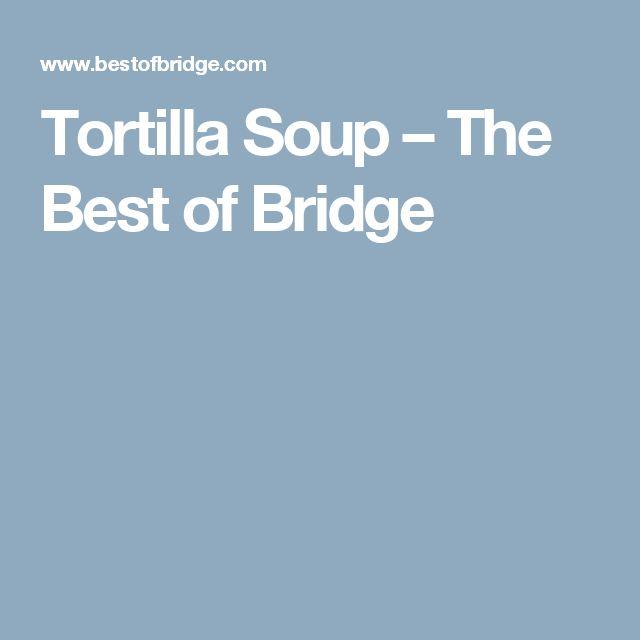 Tortilla Soup – The Best of Bridge