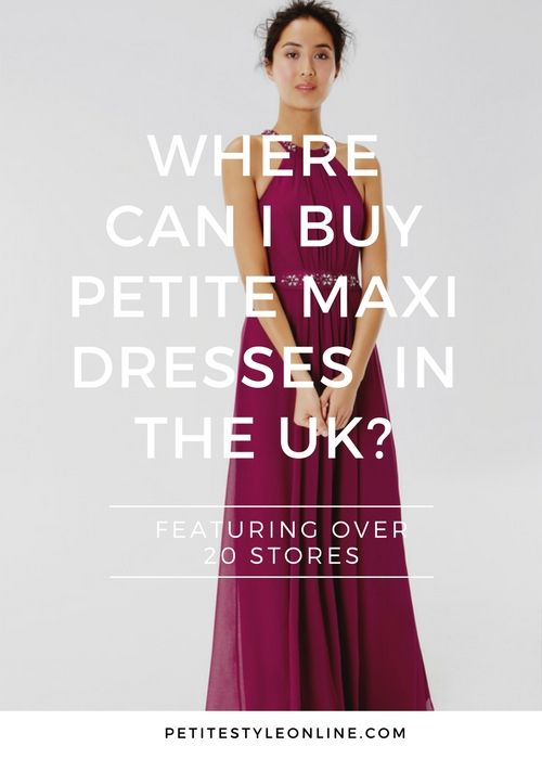 Are you petite and struggle to find a maxi dress? Click here to find out where you can buy petite maxi dresses in the UK.