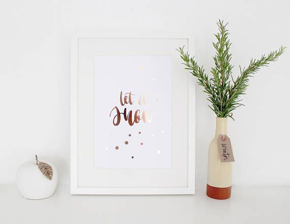 Let It Snow Rose Gold Real Foil Hand Lettered Print A4