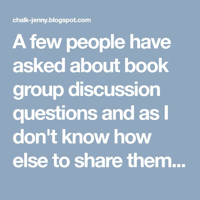 A few people have asked about book group discussion questions and as I don't know how else to share them I have had to post them here - sor...