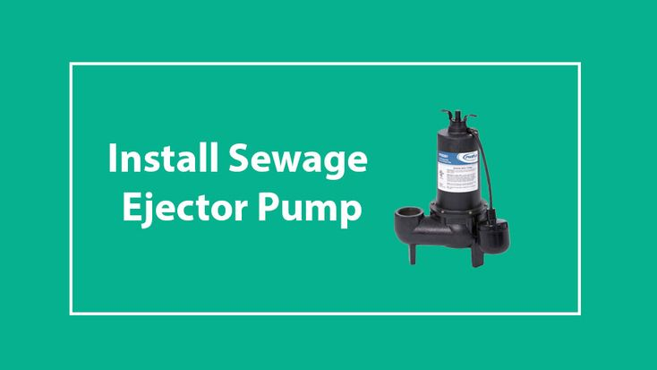 How to install sewage ejector pump in basement easily in