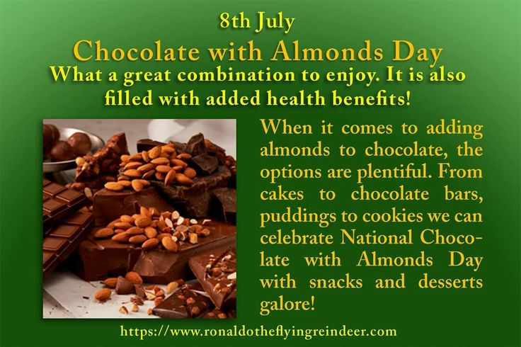 #today 8th July is #ChocolateWithAlmondsDay  HEALTH BENEFITS OF ALMONDS: reduce the risk of heart attack lower 'bad' cholesterol protects artery walls from damage help build healthy bones and teeth provide healthy fats and aid in weight loss lower the rise in blood sugar and insulin after meals help provide good brain function nourish the nervous system alkalize the body  #chocolatewithalmonds #chocolatealmonds