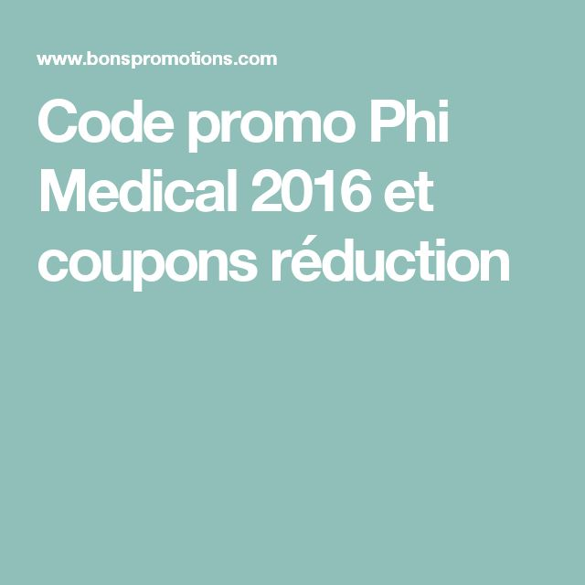 Code promo Phi Medical 2016 et coupons réduction
