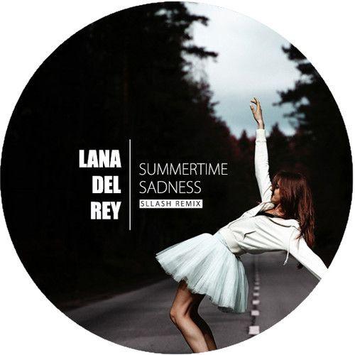 Lana Del Rey - Summertime Sadness (Sllash Remix)