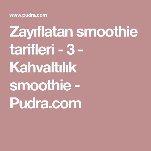 Zayıflatan smoothie tarifleri - 3 - Kahvaltılık smoothie  - Pudra.com
