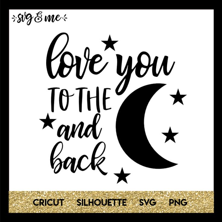 Download Love You to the Moon and Back | Svg, Svg quotes, Free ...