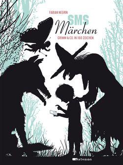 Fabian Negrin: SMS Märchen. Grimm & Co. in 160 Zeichen. Mixtvision Verlag    #märchen #bilderbuch #scherenschnitt