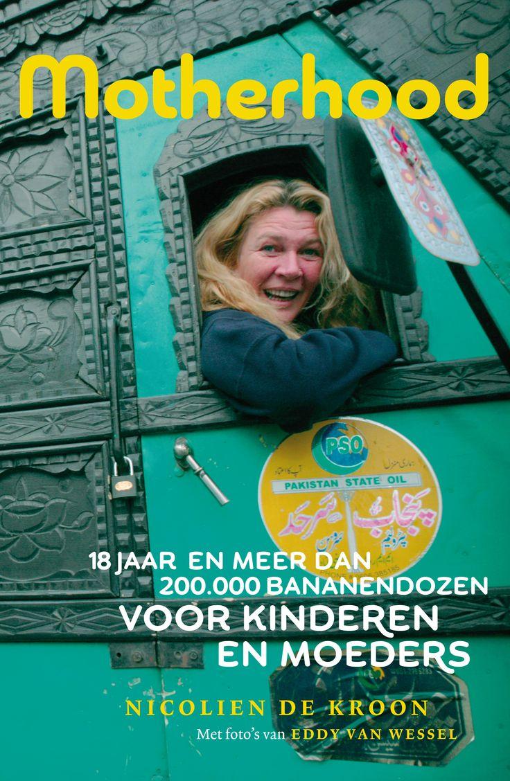 'Motherhood, 18 jaar en meer dan 200.000 bananendozen voor kinderen en moeders', het boek van Nicolien de Kroon dat najaar 2013 verschijnt.