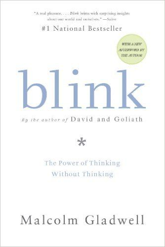Amazon.com: Blink: The Power of Thinking Without Thinking eBook: Malcolm Gladwell: Kindle Store