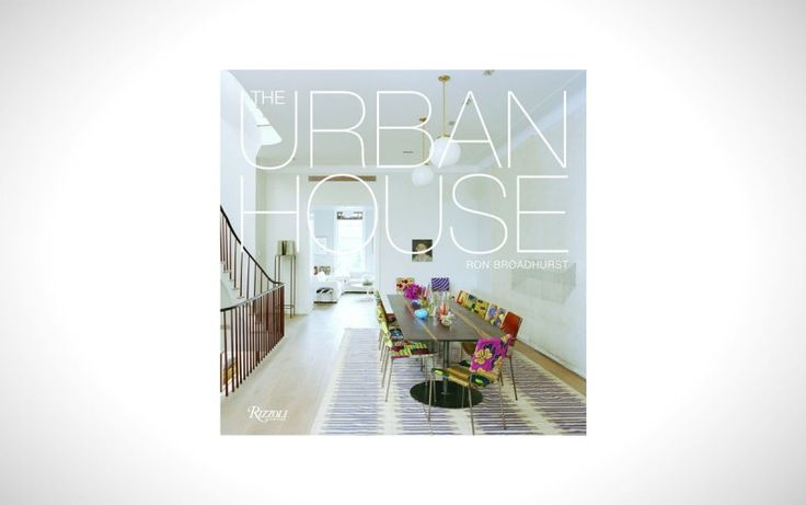 The Urban House: Townhouses, Apartments, Lofts, and Other Spaces for City Living - I Like Architecture