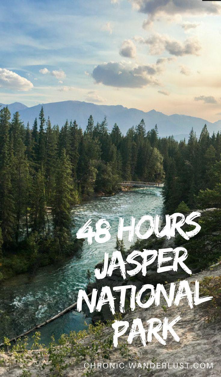 48 Hours Jasper National Park Chronic Wanderlust Canada Travel Amazing Travel Destinations National Parks
