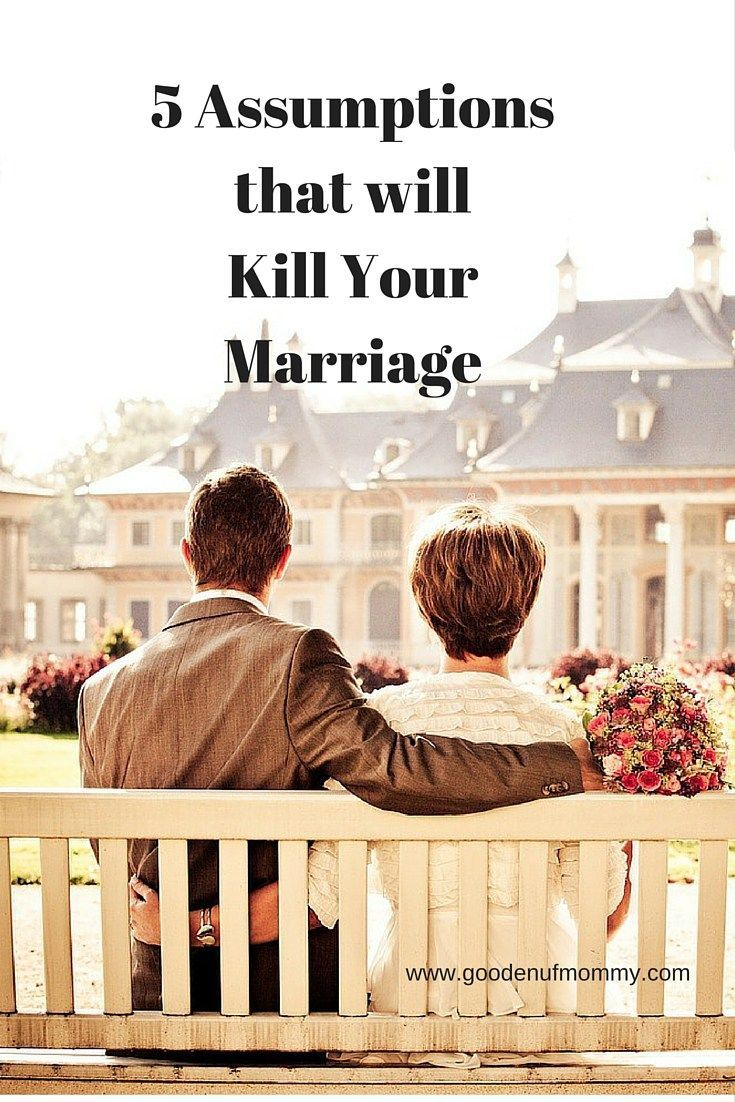 5 Assumptionsthat willKill Your Marriage: Managing your expectations of your spouse