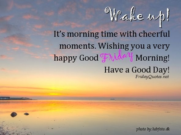www.today is a very nice friday.com | Wake up! It's Friday…. Morning time with cheerful moments