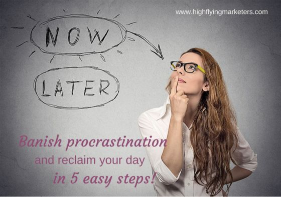 Banish procrastination and reclaim your day in 5 easy steps.
