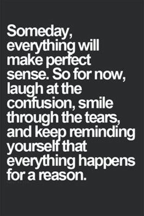 I Truly Believe Everything Happens For A Reason Quoteshumor