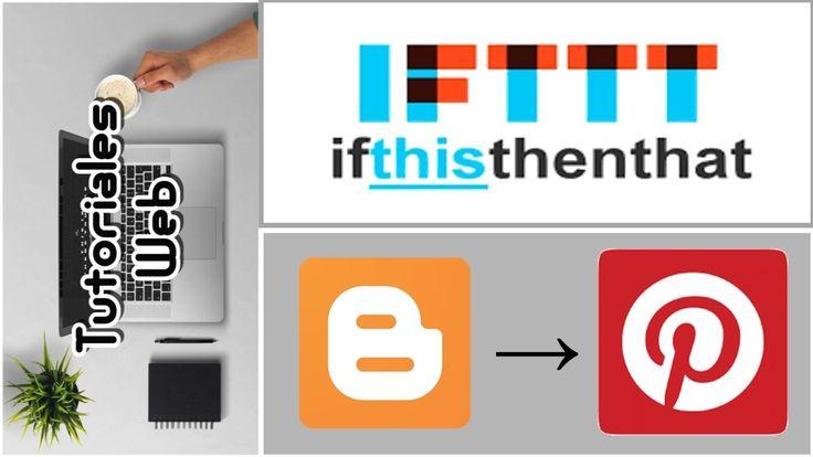 IFTTT 2017 - Publicar automáticamente de Blogger a Pinterest (español)