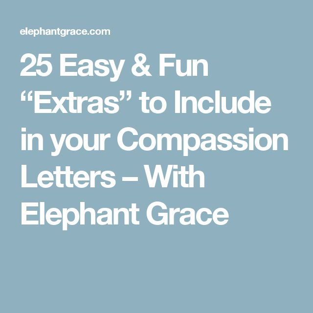 """25 Easy & Fun """"Extras"""" to Include in your Compassion Letters – With Elephant Grace"""