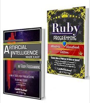Ruby Programming Box Set: Programming Master'S Handbook & Artificial Intelligence Made Easy PDF