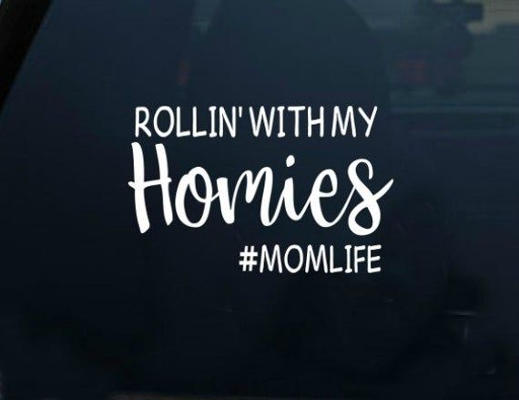 Funny Sticker Rollin/' With My Homies Vinyl Decal Funny Car Decal Mini Van Decal Minivans Are Cool Mom Life Sticker Family Sticker