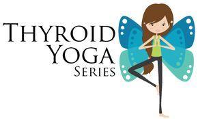 thyroid yoga  thyroid yoga hyperthyroidism endocrine system