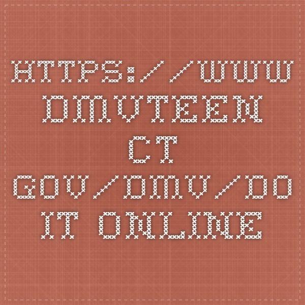https://www.dmvteen.ct.gov/dmv/do-it-online | driving | Pinterest
