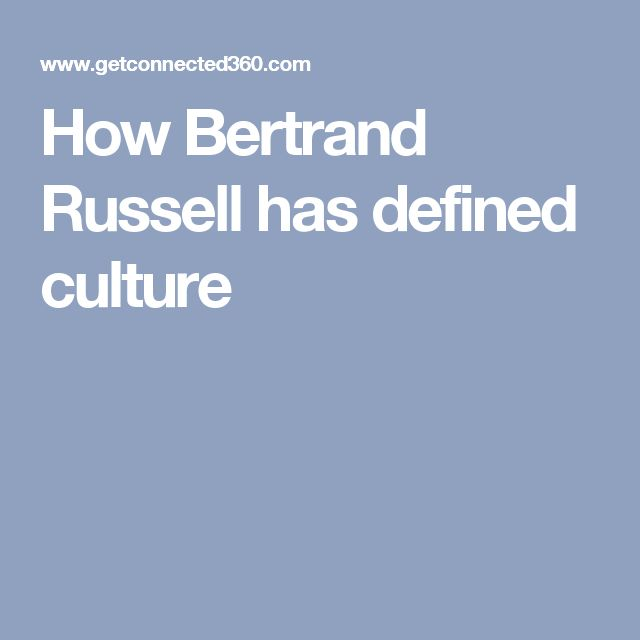 How Bertrand Russell has defined culture