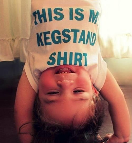 HahahahahahaLaugh, Shirts, Too Funny, Children, Future Kids, Things, Baby, Keg Stands, So Funny