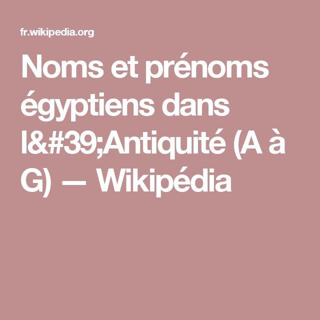 Noms et prénoms égyptiens dans l'Antiquité (A à G) — Wikipédia