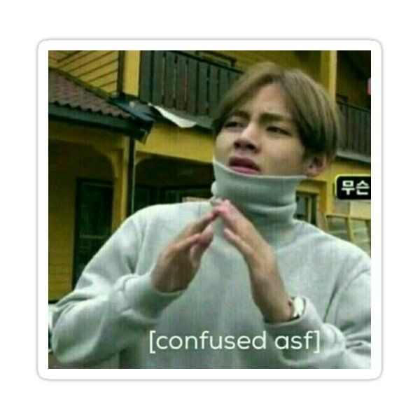 Confused Taehyung Sticker By Impishophelia In 2021 Bts Memes Hilarious Kpop Memes New Memes