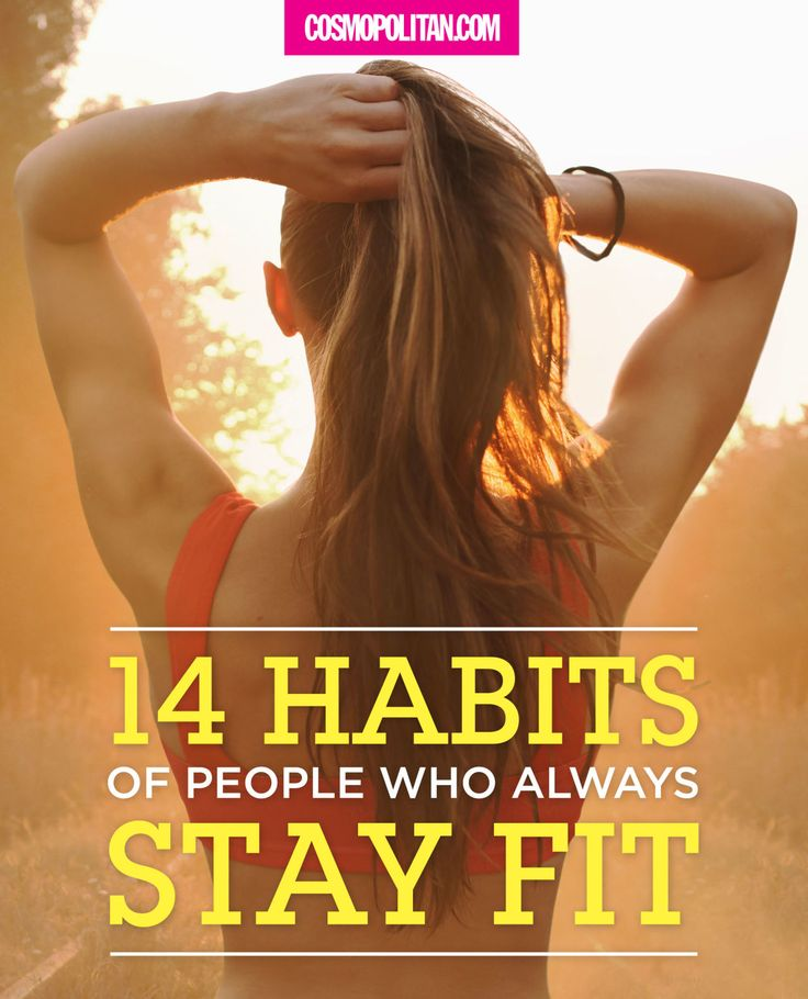 14 habits of people who always stay fit!
