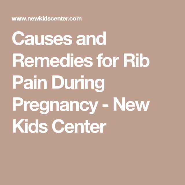 Causes and Remedies for Rib Pain During Pregnancy - New Kids Center