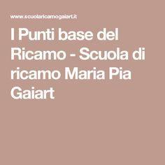 I Punti base del Ricamo   - Scuola di ricamo Maria Pia Gaiart
