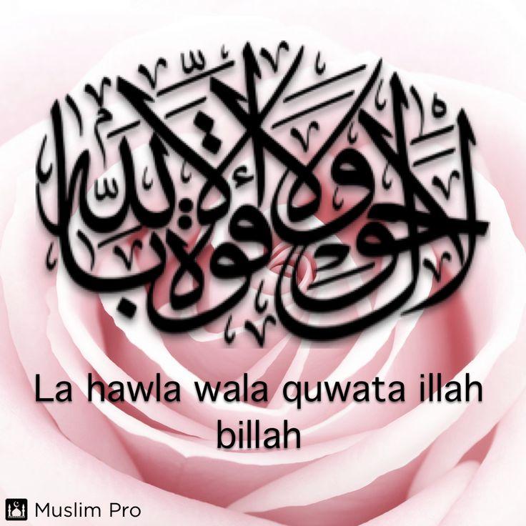 La hawla wala quwata illah billah #muslimpro http://www.muslimpro.com/dl