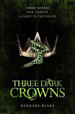 Three Dark Crowns: Serpents edition (Paperback)