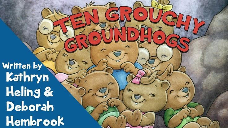 Ten Grouchy Groundhogs by Kathryn Heling & Deborah Hembrook - Children's Book - YouTube